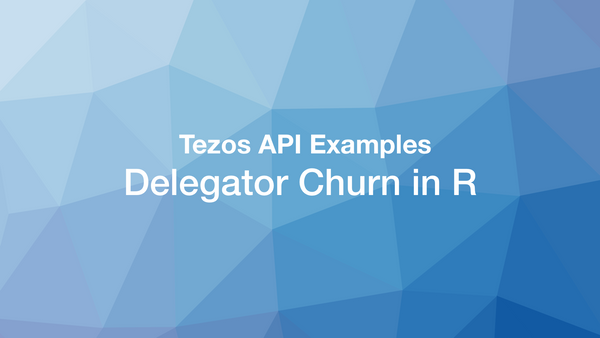 Tezos API Examples: Calculating Delegator Churn in R